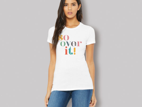 So Over It! Fave Fitted T-shirt