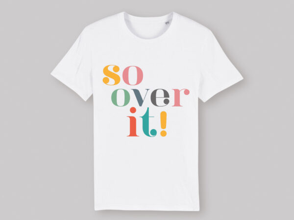 So Over It Unisex T-shirt