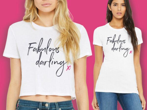 Fabulous Darling! T-shirt