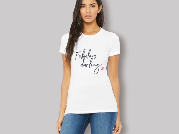 Fabulous Darling! Fave Fitted T-shirt